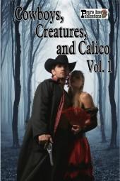 Cowboys, Creatures, and Calico, Vol. 1