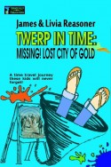 Twerp in Time: Missing! Lost City of Gold