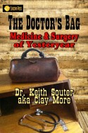 The Doctor's Bag: Medicine and Surgery of Yesteryear