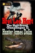 Hunter James Dolin (The Half-Breed Gunslinger Book 2)