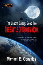 The Battle of Broken Moon (The Unborn Galaxy: Book Two)