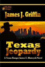 Texas Jeopardy: A Texas Ranger James C. Blawcyzk Novel