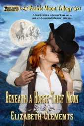 Beneath a Horse-Thief Moon (Prairie Moon Trilogy)