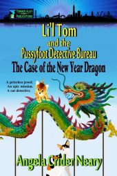 Li'l Tom and the Pussyfoot Detective Bureau: The Case of the New Year Dragon
