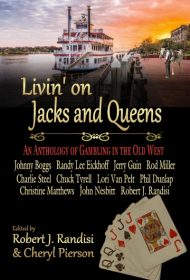 Livin' on Jacks and Queens: An Anthology of Gambling in the Old West