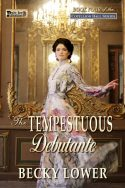 The Tempestuous Debutante (Cotillion Ball Saga Book 4)