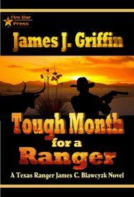 Tough Month for a Ranger: A Texas Ranger James C. Blawcyzk Novel