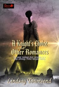 A Knight's Choice and Other Romances
