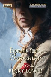 Expressly Yours, Samantha (Cotillion Ball Saga Book 7)