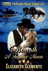 Beneath a Fugitive Moon (Prairie Moon Trilogy Book 2)