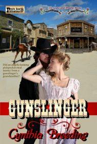 Gunslinger: A Six Guns and Prairie Roses Novel
