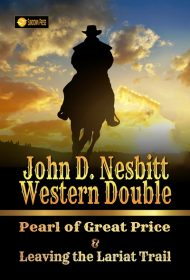 John D. Nesbitt Western Double: Pearl of Great Price & Leaving the Lariat Trail