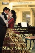 A Dangerous Liberty (Women of Destiny)