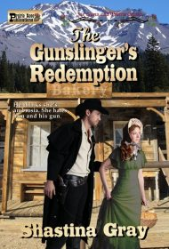 The Gunslinger's Redemption: A Six Guns and Prairie Roses Novel