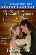 A British Courtesan in America (Revolutionary Women Book 2)