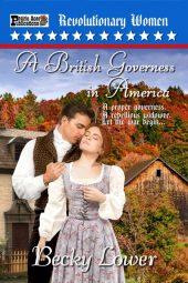 A British Governess in America (Revolutionary Women Book 3)