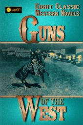 Guns of the West: Eight Classic Western Novels