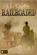 Railroaded (A Will Toal Novel Book 1)