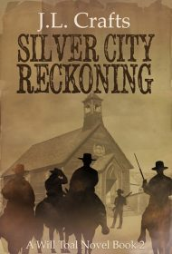 Silver City Reckoning (A Will Toal Novel Book 2)