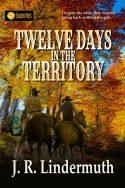 Twelve Days in the Territory