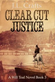 Clear Cut Justice (A Will Toal Novel Book 3)